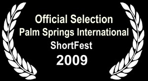 2009 Palm Springs ShortsFest